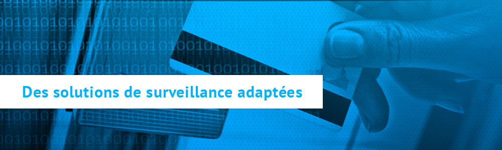 Image slide : Des solutions de surveillance adaptées.